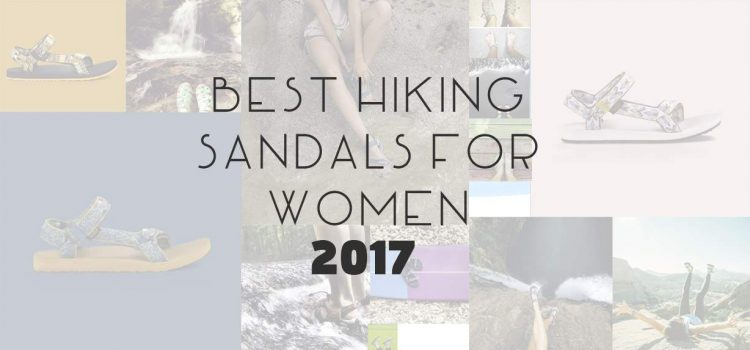 Best hiking sandals for women 2017