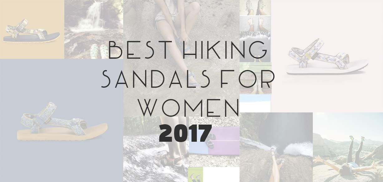 Women's sandals for hiking and walking 2017 review