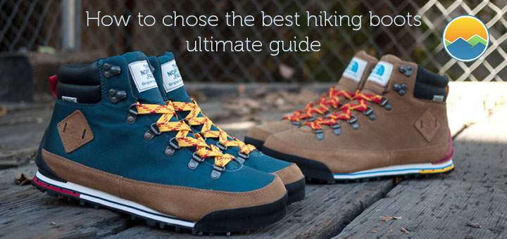 How to chose the best hiking boots ultimate guide