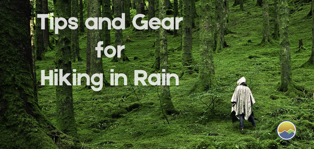 Tips and Gear for Hiking in Rain