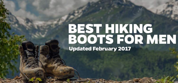 The Best Hiking Boots for Men 2017