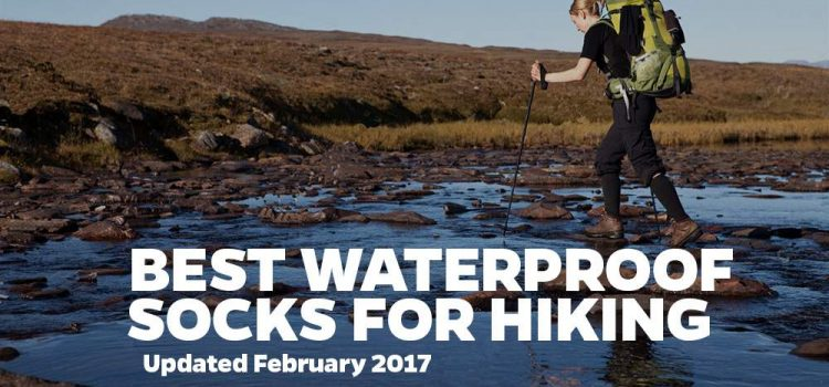 Best waterproof socks for hiking 2017